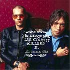 Cover: The Immortal Lee County Killers - Love Unbolts The Dark (2003)