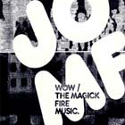 Cover: Jackie-O Motherfucker - Wow/The Magick Fire Music (2003)