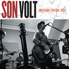 Cover: Son Volt - American Central Dust (2009)