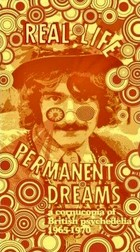 Cover: Diverse artister - Real Life Permanent Dreams (A Cornucopia Of British Psychedelia 1965-1970) (2008)
