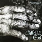 Cover: Bill Madden - Child of the Same God (2008)