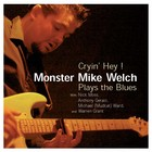 Cover: Monster Mike Welch - Cryin' Hey! (2005)