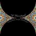 Cover: Of Montreal - Hissing Fauna: Are You the Destroyer? (2007)