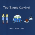 Cover: The Simple Carnival - Girls Aliens Food  (2008)