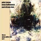 Cover: Paal Nilssen-Love & Jonas Kullhammar & Peter Janson - Live at Glenn Miller Café, vol. 1 (2002)