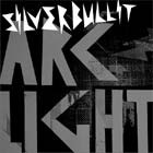 Cover: Silverbullit - Arclight (2004)