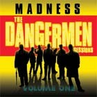 Cover: Madness - The Dangermen Sessions - Volume One (2005)