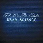 Cover: TV on the Radio - Dear Science (2008)