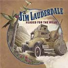 Cover: Jim Lauderdale - Headed For the Hills (2004)