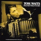 Cover: Tom Waits - Frank's Wild Years (1987)