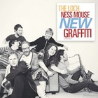 Cover: The Loch Ness Mouse - New Graffiti (2009)