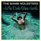 Cover: The Bambi Molesters - As The Dark Wave Swells (2010)