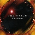 Cover: The Watch - Vacuum (2005)