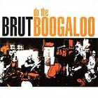 Cover: Brut Boogaloo - Do the Boogaloo (2001)