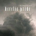 Cover: The Mountain Goats - Heretic Pride (2008)