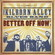 Better Off Now - Kilborn Alley Blues Band (2010)