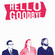 Cover: Hello Goodbye - Cheesecake, last take (2002)